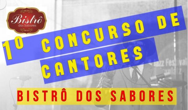 Bistrô dos Sabores faz Concurso de Cantores com premiações de até R$ 500. Inscrições abertas.