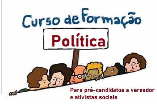 Abertas as inscrições para curso de noções de política e de administração pública para pré-candidatos a vereador e ativistas sociais